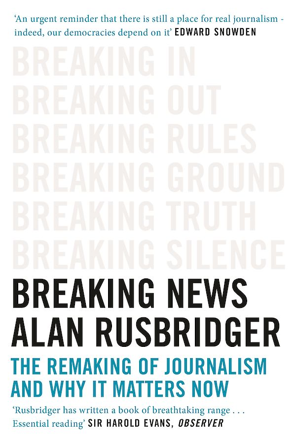 Rusbridger, Alan: Breaking News, 2018